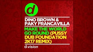 Dino Brown & Paky Francavilla - Make The World Go Round - (Pussy Dub Foundation 2k17 Remix)