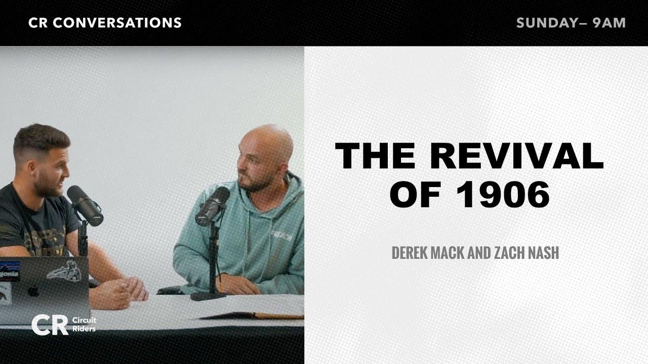Circuit - CR Conversations | Derek Mack & Zach Nash - Azusa Street Revival
