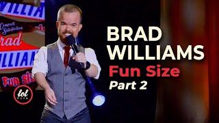 Brad Williams Fun Size • Part 2 |LOLflix