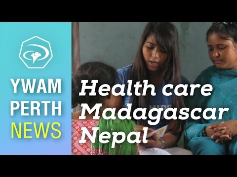 #32 Health care in Madagascar and Nepal – YWAM Perth news