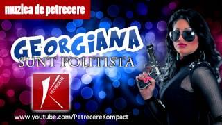 Georgiana - Eu sunt politista Muzica de Petrecere 2013