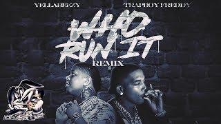 Yella Beezy x Trapboy Freedy - Who Run It (G-Herbo Remix)