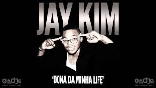 Jay Kim (feat. Juvencio Luiz & Boy Teddy) - Dona da minha life
