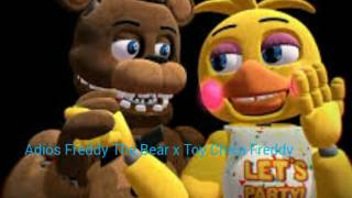 Adiós Freddy The Bear x Toy Chica Freddy