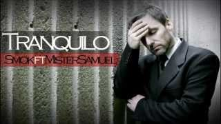 Tranquilo Smok ft Mister Samuel