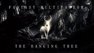 Fantasy Multifandom - The Hanging Tree (👑 1st place Five Worlds Contest)