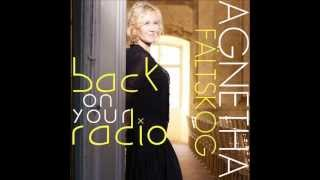 Agnetha Fältskog - Back On Your Radio (Full New Song HQ)