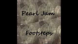 Pearl Jam - Footsteps (with lyrics)