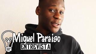 ENTREVISTA AO MIGUEL PARAISO