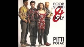 1990 PITTI POLAK poor stupid and ugly