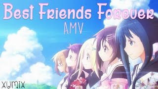 ✿Hanayamata✿「AMV」-【Best Friends Forever】