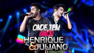 Henrique e Juliano   Onde Tem Amor (Audio Oficial)