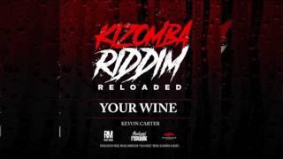 Kevon Carter -Your Wine (Kizomba Riddim Reloaded) (2017 Soca)