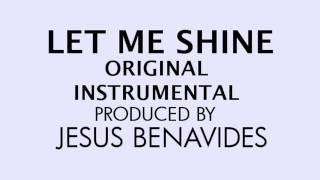 Let Me Shine - Jesus Benavides Instrumental (Original Beat)