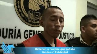 Detien a hombre que robaba en tiendas de Solidaridad