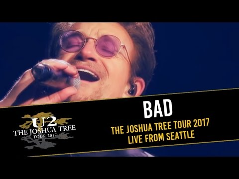 U2 - BAD (THE JOSHUA TREE TOUR TOUR 2017 LIVE FROM SEATTLE - MULTICAM HD)