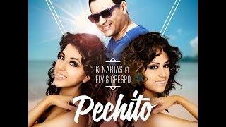 PECHITO REMIX ELVIS CRESPO ft. K-NARIAS