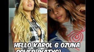 hello Karol G ozuna   cover KatyG