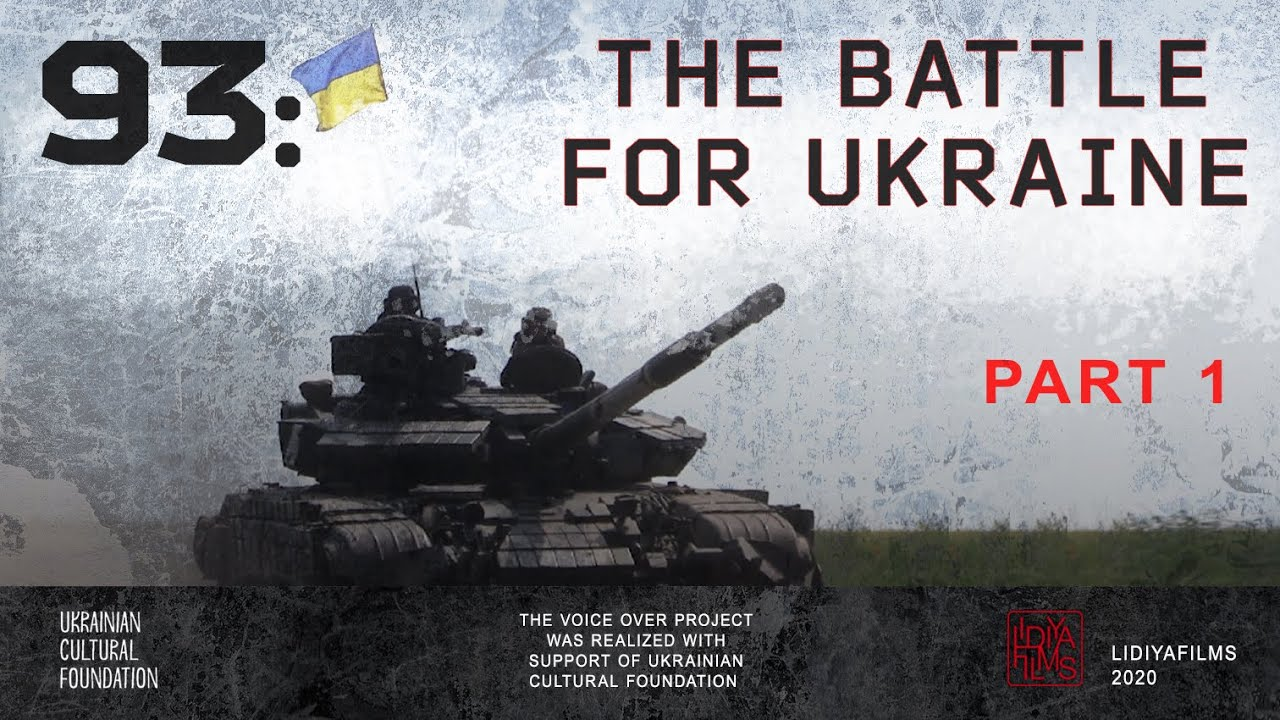 """93: the Battle for Ukraine"" - First Days of the War"