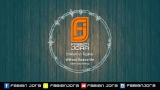 Eminem vs Tujamo - Without Bounce Me (Fabien Jora Mashup)