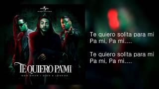 Don Omar Feat  Zion & Lennox   Te Quiero Pa' Mi Cover Letra