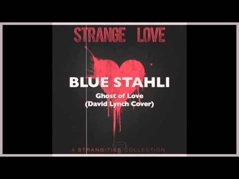 blue-stahli-ghost-of-love-david-lynch-cover-free-download-bluestahli