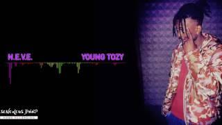 Young Tozy - N.E.V.E. (Prod. Sonorous Deep)💣💣💯