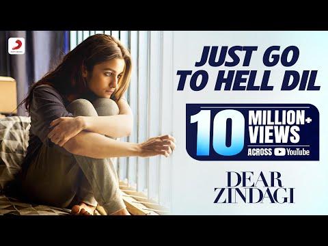 Just Go To Hell Dil Lyrics - Dear Zindagi | Sunidhi Chauhan