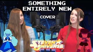 Steven Universe - Something Entirely New [Cover]