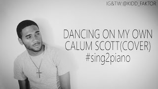 Calum Scott - Dancing On My Own (Cover) #sing2piano