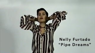 Nelly Furtado - Pipe Dreams