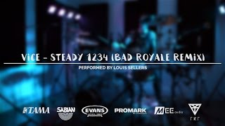 Louis Sellers - Vice - Steady 1234 (Bad Royale Remix) Drum Cover