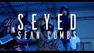 Seyed - Sean Combs (OFFICIAL VIDEO) | COLD SUMMER 18.08.2017
