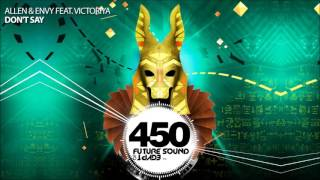 Allen & Envy feat Victoriya - Don't Say (FSOE 450 Compilation)