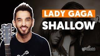 Videoaula SHALLOW (feat. Bradley Cooper) (aula de violão completa)
