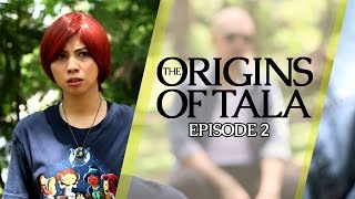 The Origins of Tala: Episode Two