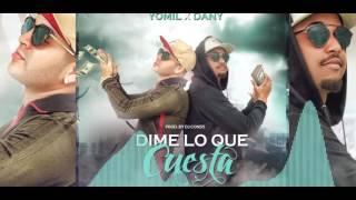 Yomil y el Dany - Dime lo Que Cuesta - by Dj Conds - Genesys Music - 2016 - cubaton (audio oficial)