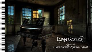 Evanescence - Lithium (Good Enough, Like You Intro) -  Piano Instrumental