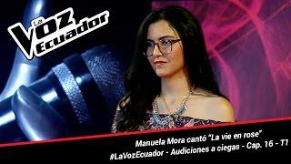 "Manuela Mora cantó ""La vie en rose"" - La Voz Ecuador - Audiciones a ciegas - Cap. 16 - T1"