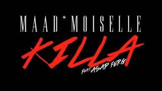 MAAD Moiselle ft  A$AP Ferg - Killa