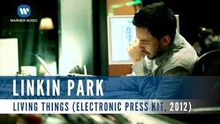 Linkin Park - Living Things (Electronic Press Kit, 2012)