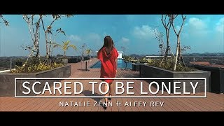Scared To Be Lonely - Martin Garrix & Dua Lipa (Natalie Zenn feat Alffyrev Cover)
