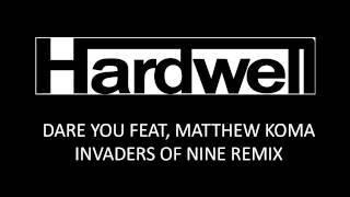 Hardwell (Dare You) Invaders Of Nine Remix - FREE DOWNLOAD
