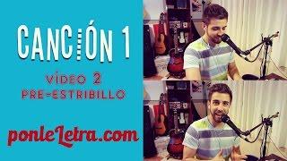 Video 2 - Pre-Estribillo (Canción N1) - PonleLetra.com