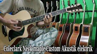 Coleclark Neck maple Custom akustik elektrik  [Request By Rizky Sanny Putra YOGYAKARTA]
