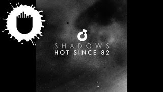 Hot Since 82 feat. Alex Mills - Shadows (Cover Art)