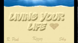 DICE - Living Your Life (Single)
