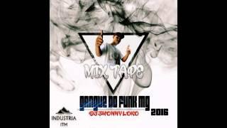5 MC JOHNNY CHAVOSO A NOVINHA OBEDECE  OFICIAL DJ JHONY LOKO 2016