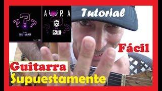 Cómo tocar SUPUESTAMENTE Ozuna 🐻Anuel AA 😎Guitarra tutorial fácil cover acordes