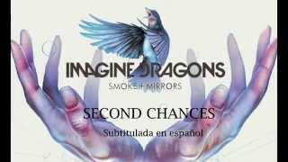 Imagine Dragons - Second Chances - En español